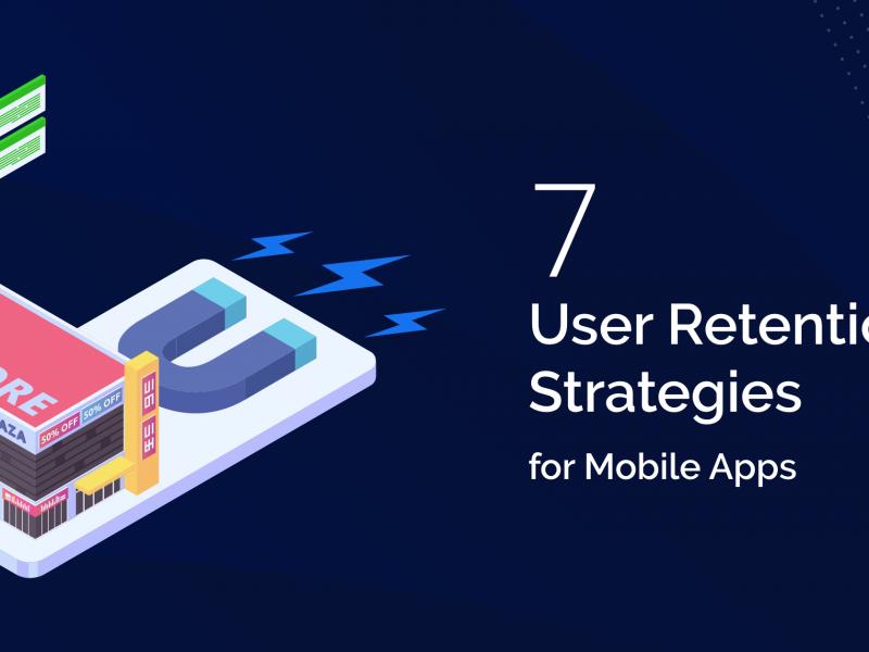 7 User Retention Strategies for Mobile Apps